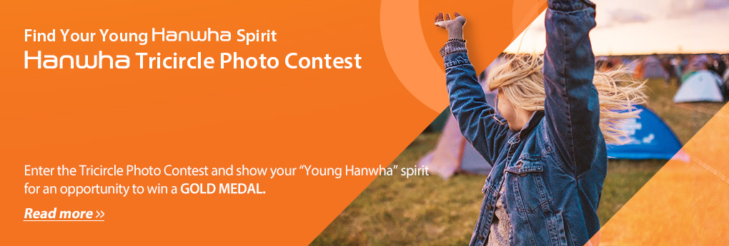 "Enter the Tricircle Photo Contest and show your ""Young Hanwha"" spirit for an opportunity to win a GOLD MEDAL."